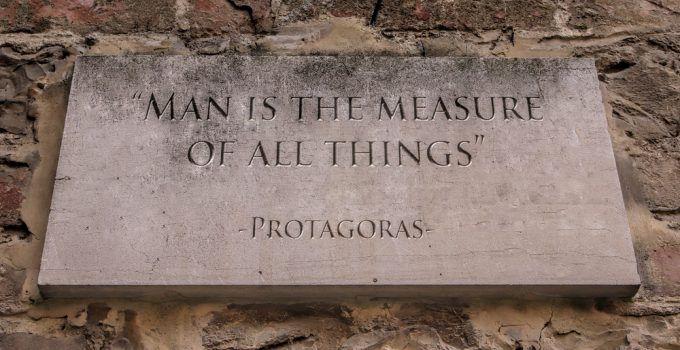 significado de o homem é a medida de todas as coisas
